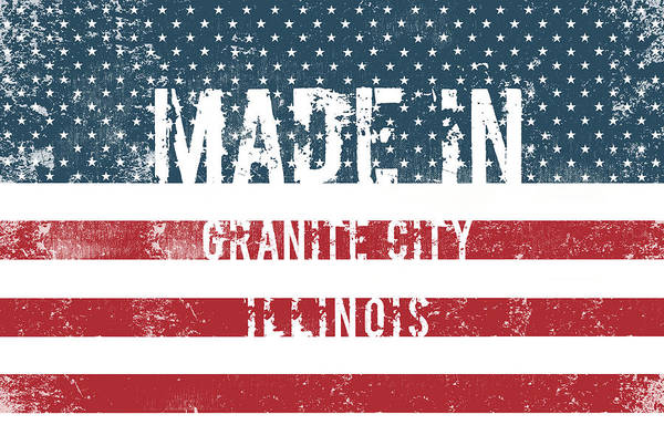 Granite State Digital Art - Made In Granite City, Illinois by Tinto Designs