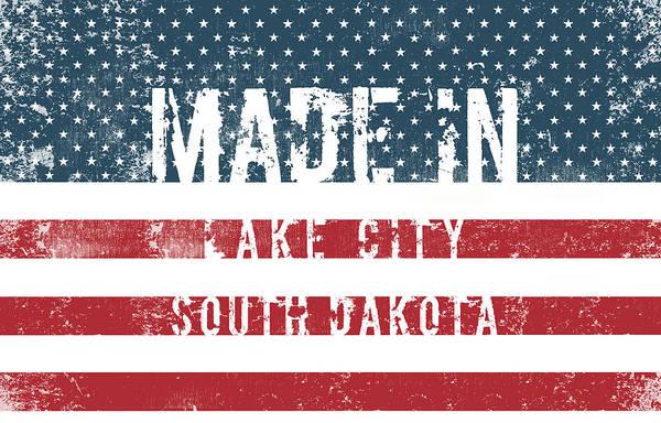 South Lake Digital Art - Made In Lake City, South Dakota by Tinto Designs