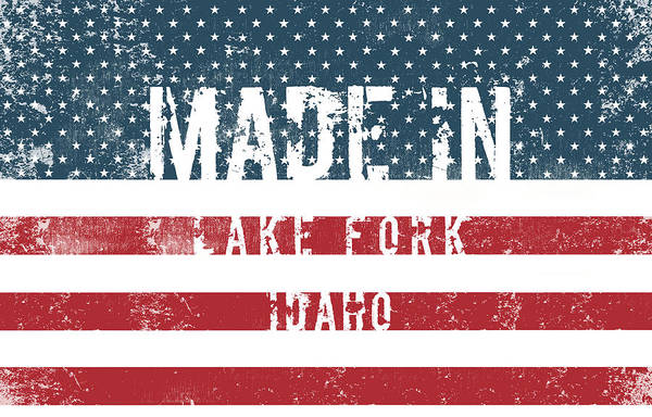 Fork Digital Art - Made In Lake Fork, Idaho by Tinto Designs