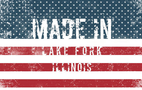 Fork Digital Art - Made In Lake Fork, Illinois by Tinto Designs