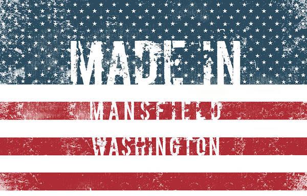 Wa Digital Art - Made In Mansfield, Washington by Tinto Designs