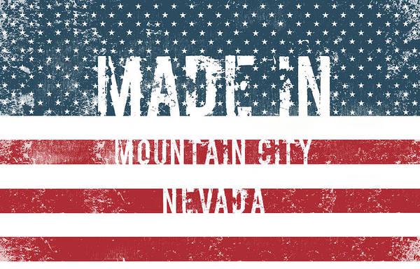 Nv Digital Art - Made In Mountain City, Nevada by Tinto Designs