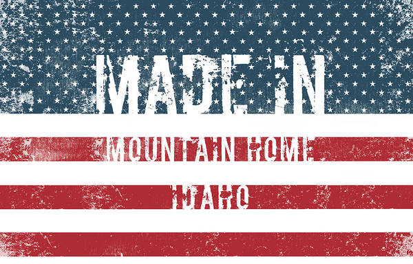 Id Digital Art - Made In Mountain Home, Idaho by Tinto Designs