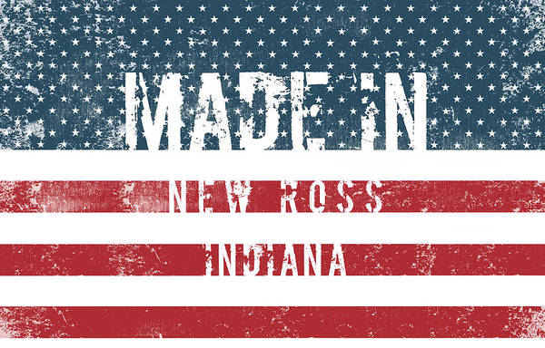 Ross Digital Art - Made In New Ross, Indiana by Tinto Designs