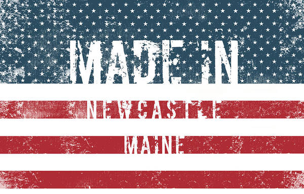 Newcastle Digital Art - Made In Newcastle, Maine by Tinto Designs
