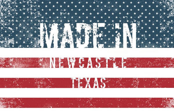Newcastle Digital Art - Made In Newcastle, Texas by Tinto Designs