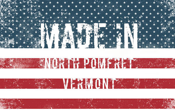 Made In North Pomfret, Vermont Art Print