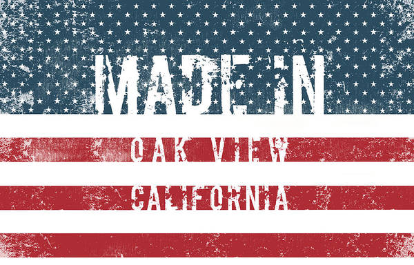 California Oak Digital Art - Made In Oak View, California by Tinto Designs