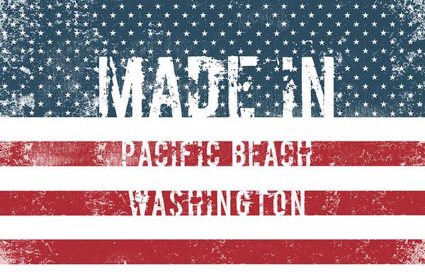 Wa Digital Art - Made In Pacific Beach, Washington by Tinto Designs