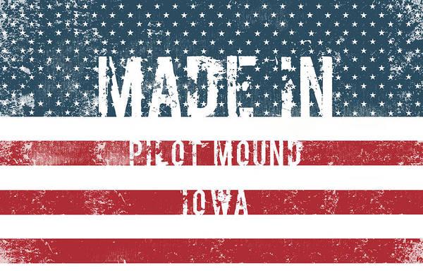 Mound Digital Art - Made In Pilot Mound, Iowa by Tinto Designs