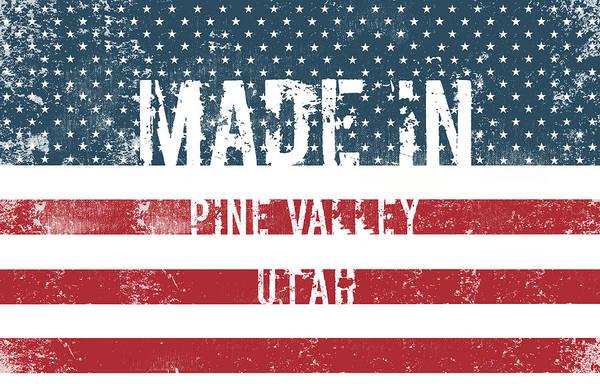 Pine Valley Digital Art - Made In Pine Valley, Utah by Tinto Designs