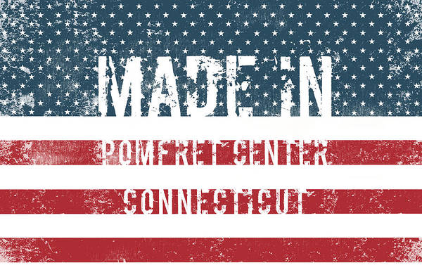 Made In Pomfret Center, Connecticut Art Print