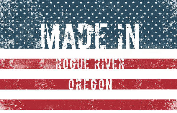 Rogue River Wall Art - Digital Art - Made In Rogue River, Oregon by Tinto Designs