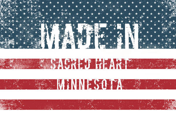 Sacred Heart Digital Art - Made In Sacred Heart, Minnesota by Tinto Designs