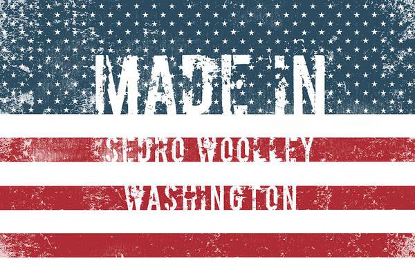 Wa Digital Art - Made In Sedro Woolley, Washington by Tinto Designs