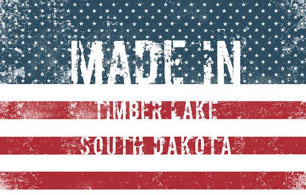 South Lake Digital Art - Made In Timber Lake, South Dakota by Tinto Designs