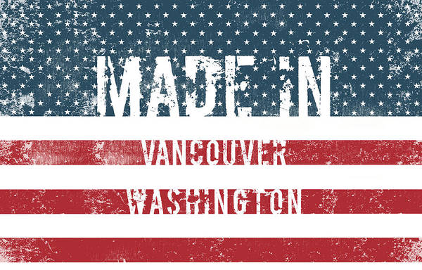 Vancouver Digital Art - Made In Vancouver, Washington by Tinto Designs