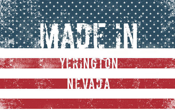 Nv Digital Art - Made In Yerington, Nevada by Tinto Designs