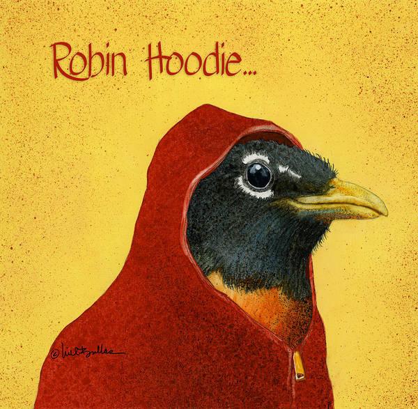 Sweatshirt Wall Art - Painting - Robin Hoodie... by Will Bullas