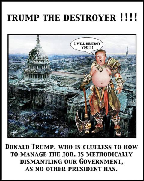 Trump Digital Art - The Destroyer  by Joe  Palermo