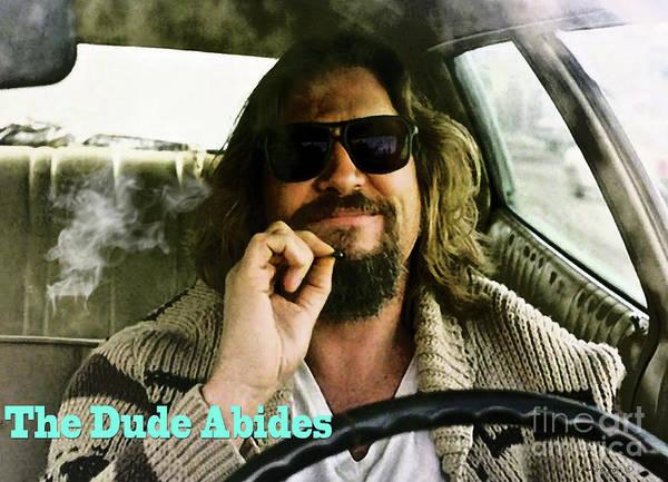 Dope Mixed Media - the Dude Abides, The Big Lebowski by Thomas Pollart