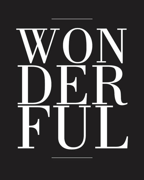 Wonderful Mixed Media - Wonderful by Studio Grafiikka