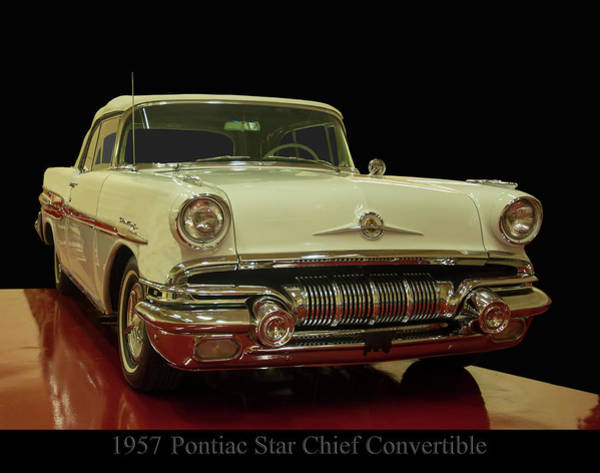 Photograph - 1957 Pontiac Star Chief Convertible by Chris Flees