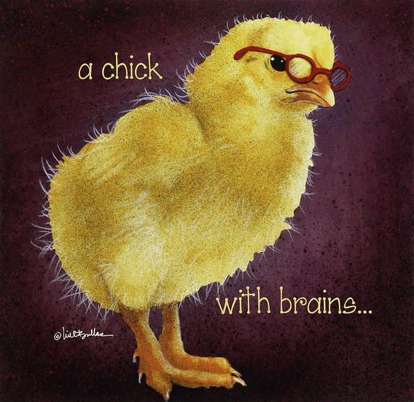 Painting - A Chick With Brains... by Will Bullas