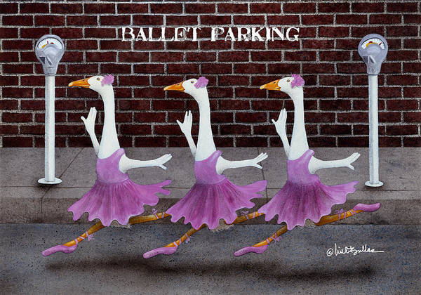 Painting - Ballet Parking... by Will Bullas