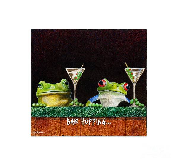 Painting - Bar Hopping... by Will Bullas