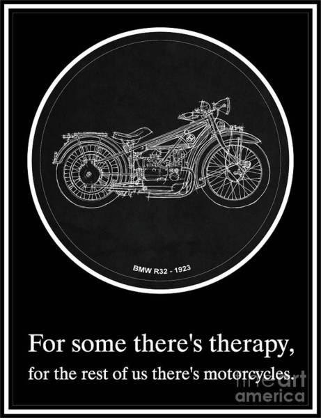 1923 Painting - Bmw R32 1923 - For Some There's Therapy, For The Rest Of Us There's Motorcycles by Drawspots Illustrations