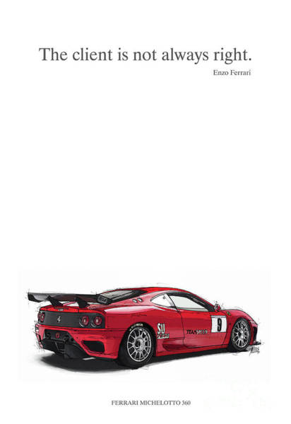 Wall Art - Digital Art - Enzo Ferrari Quote. The Client Is Not Always Right. Handmade Drawing by Drawspots Illustrations