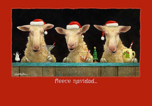 Painting - Fleece Navidad... by Will Bullas