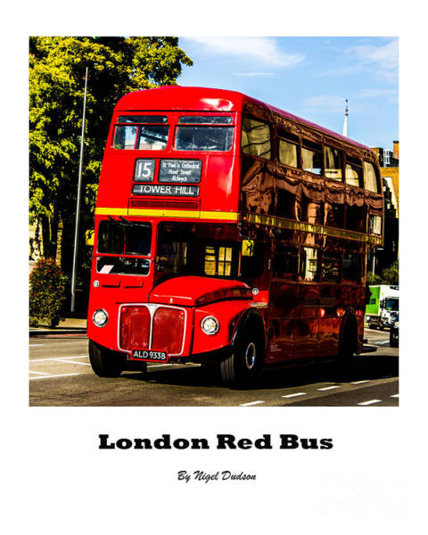 Photograph - London Red Bus. by Nigel Dudson