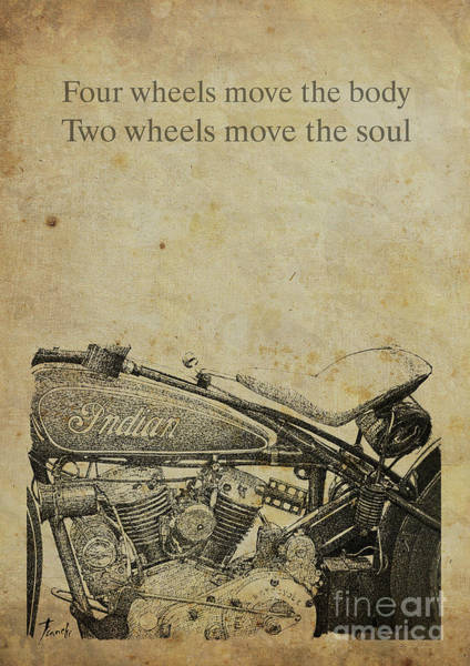 Quotation Painting - Motorcycle Quote. Four Wheels Move The Body, Two Wheels Move The Soul by Drawspots Illustrations