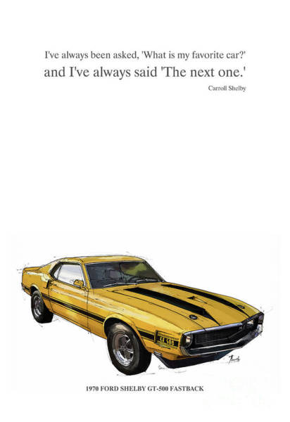 Classic Cars Digital Art - Mustang Shelby And Quote. by Drawspots Illustrations
