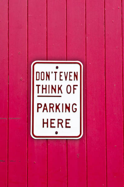 Sarcastic Wall Art - Photograph - Parking Sign by Tom Gowanlock