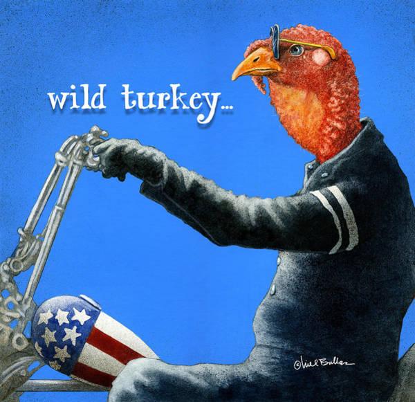 Painting - Wild Turkey... by Will Bullas