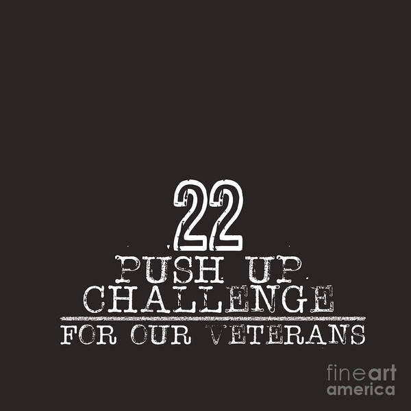 Suicide Digital Art - 22 Push Up Challenge For Our Veterans by L Bee