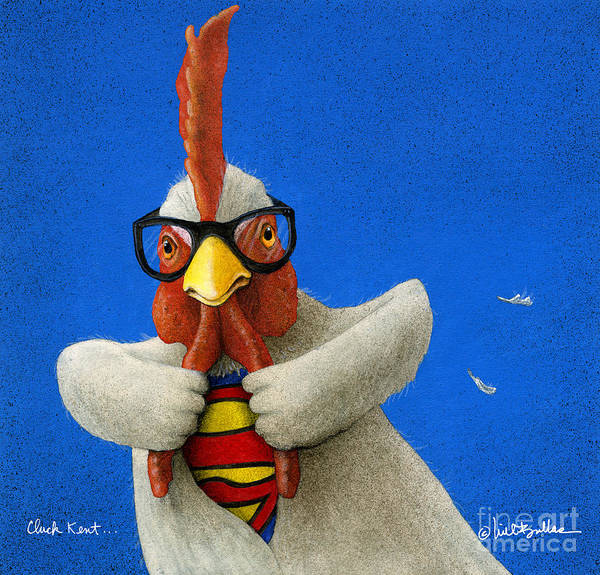 Wall Art - Painting - Cluck Kent... by Will Bullas