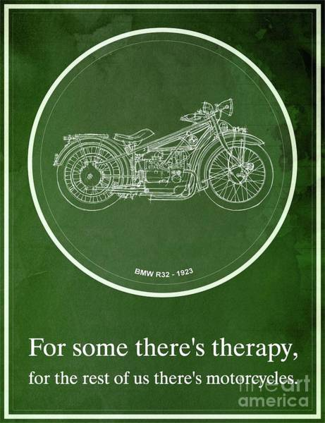Wall Art - Drawing - Bmw R32 1923 - For Some There's Therapy, For The Rest Of Us There's Motorcycles by Drawspots Illustrations