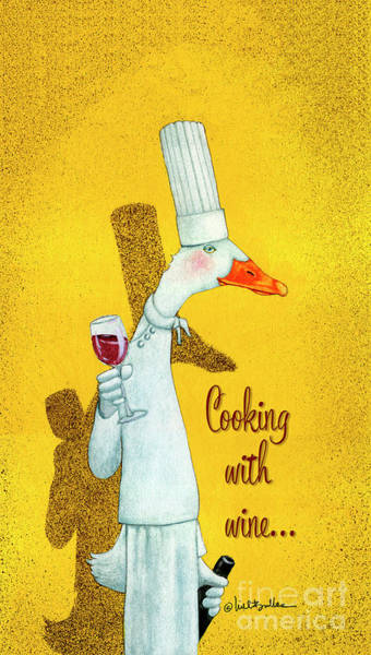 Painting - Cooking With Wine... by Will Bullas