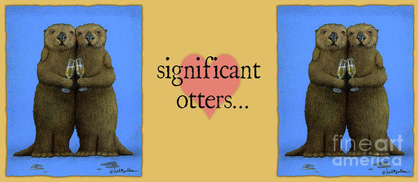 Painting - Significant Otters... by Will Bullas