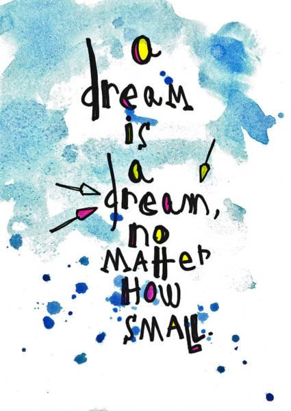 A Dream Is A Dream Art Print