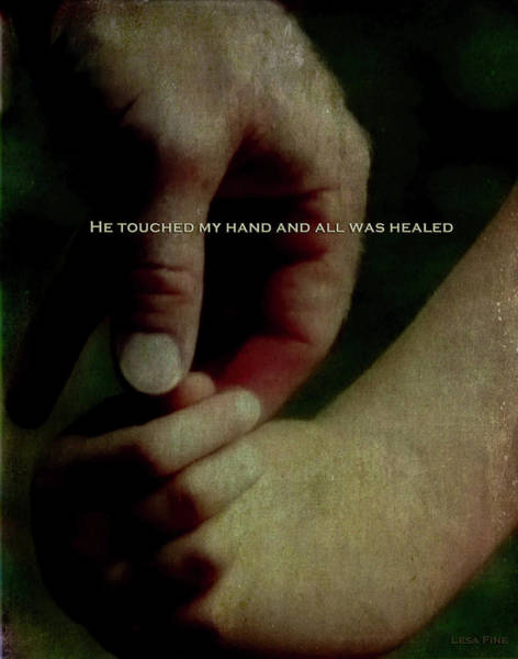 Photograph - A Fathers Touch All Was Healed by Lesa Fine