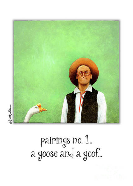 Painting - A Goose And A Goof... by Will Bullas