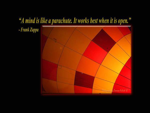 Frank Zappa Wall Art - Photograph - A Mind Is Like A Parachute by Tamara Kulish