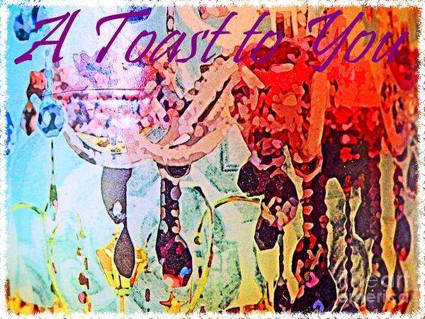 Wall Art - Photograph - A Toast To You Greeting Card by Sharon Williams Eng