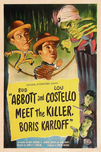 Mixed Media - Abbott And Costello Meet The Killer Boris Karloff 1949 by Movie Poster Prints