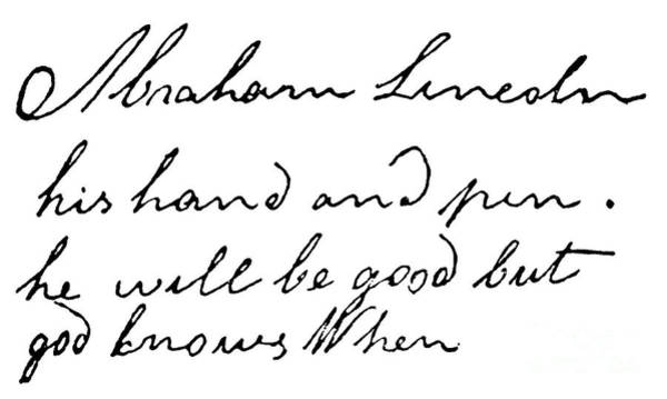 Abe Lincoln Drawing - Abraham Lincoln His Hand And Pen He Will Be Good But Knows When by American School